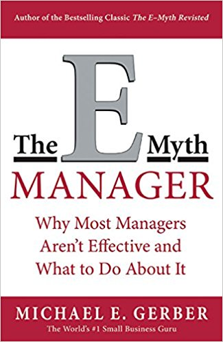 the-e-myth-manager-why-management-doesnt-work-and-what-to-do-about-it